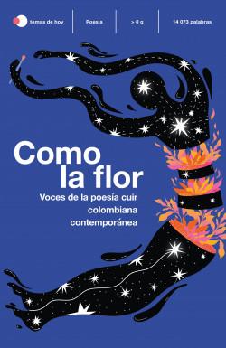 Como la flor - Varios Autores | Planeta de Libros