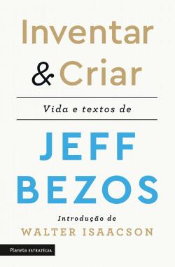Inventar & Criar - Jeff Bezos | Planeta de Libros