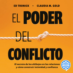El poder del conflicto - Claudia M. Gold,Ed Tronick | Planeta de Libros