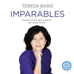 Imparables - Teresa Baró   Planeta de Libros