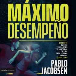 Máximo desempeño - Pablo Jacobsen   Planeta de Libros