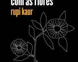 O que o sol faz com as flores – rupi kaur   Descargar PDF