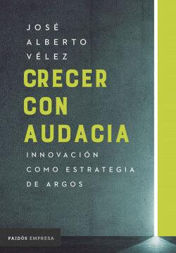 Crecer con audacia – José Alberto Vélez | Descargar PDF