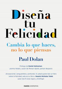 Diseña tu dicha – Paul Dolan | Descargar PDF