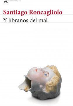 Y líbranos del mal – Santiago Roncagliolo | Descargar PDF