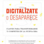 Digitalízate o desaparece – Adolfo Ramírez Morales | Descargar PDF