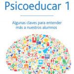 Psicoeducar 1 – Dr. Ariel Gold,Lic Alicia Gómez | Descargar PDF