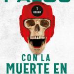 Con la muerte en los puños – Pedro Ángel Palou | Descargar PDF