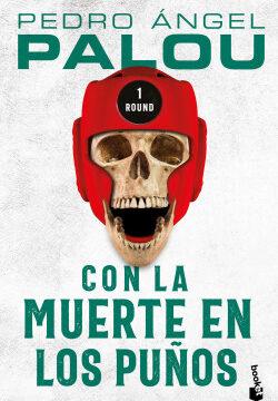 Con la muerte en los puños – Pedro Ángel Palou   Descargar PDF