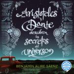 Aristóteles y Dante descubren los secretos del universo – Benjamin Alire Saenz | Descargar PDF