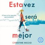 Esta vez será mejor – Christine Riccio | Descargar PDF