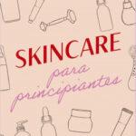 Skincare para principiantes – Valeria Luna | Descargar PDF