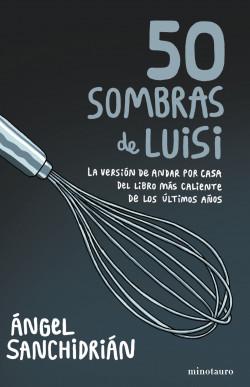 50 sombras de Luisi – Ángel Sanchidrián   Descargar PDF