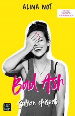 Bad Ash 1. Saltan chispas – Alina Not   Descargar PDF