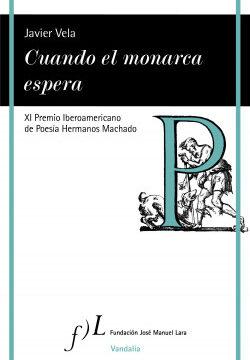 Cuando el monarca espera – Javier Vela   Descargar PDF