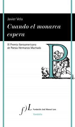 Cuando el monarca espera – Javier Vela | Descargar PDF