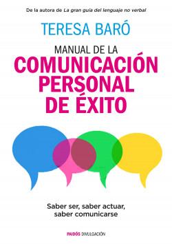 Manual de la comunicación personal de éxito - Teresa Baró   Planeta de Libros