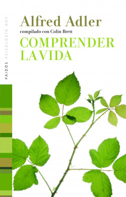 Comprender la vida - Alfred Adler,Colin Brett   Planeta de Libros