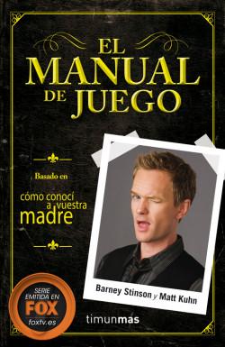 El manual del juego - Barney Stinson,Matt Kuhn   Planeta de Libros