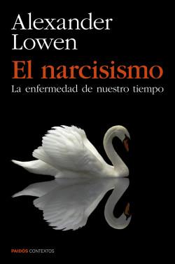 El narcisismo - Alexander Lowen   Planeta de Libros