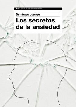 Los secretos de la ansiedad - Domènec Luengo | Planeta de Libros