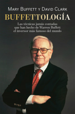 Buffettología - Mary Buffett,David Clark | Planeta de Libros