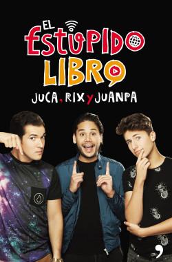 El estúpido libro - Rix,Juanpa Zurita,Juca | Planeta de Libros