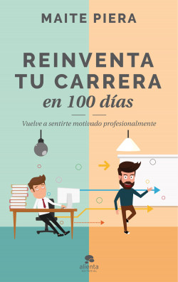 Reinventa tu carrera en 100 días - Maite Piera   Planeta de Libros