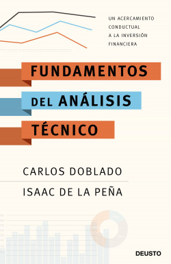 Fundamentos del análisis técnico - Carlos Doblado Peralta,Isaac de la Peña Ambite | Planeta de Libros