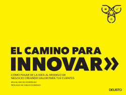 El camino para innovar - Miguel Macías Rodríguez | Planeta de Libros