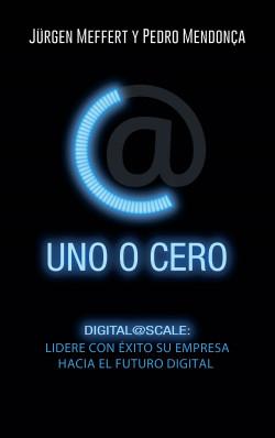 Uno o cero - Jürgen Meffert,Pedro Mendonça | Planeta de Libros