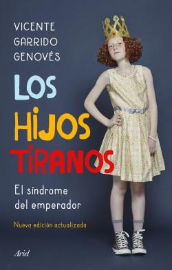 Los hijos tiranos - Vicente Garrido Genovés | Planeta de Libros