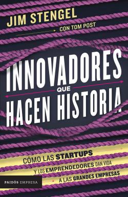 Innovadores que hacen historia - Jim Stengel,Tom Post | Planeta de Libros
