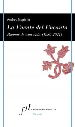 La Fuente del Encanto - Andrés Trapiello | Planeta de Libros