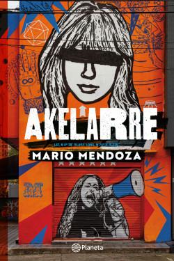 Akelarre - Mario Mendoza | Planeta de Libros