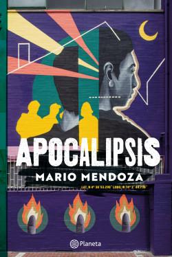 Apocalipsis - Mario Mendoza   Planeta de Libros