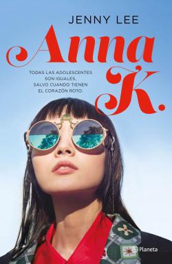 Anna K. - Jenny Lee   Planeta de Libros