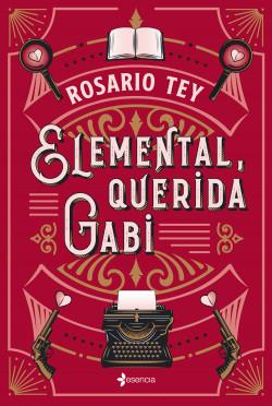 Elemental, querida Gabi - Rosario Tey   Planeta de Libros