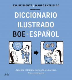 Diccionario ilustrado BOE-español - Eva Belmonte,Mauro Entrialgo | Planeta de Libros