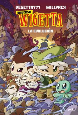 Universo Wigetta 2. La evolución - Vegetta777 y Willyrex   Planeta de Libros