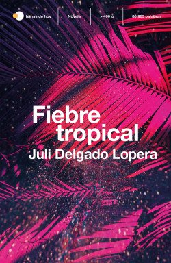 Fiebre tropical - Juli Delgado Lopera   Planeta de Libros