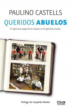 Queridos abuelos - Paulino Castells Cuixart | Planeta de Libros