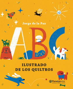 ABC ilustrado de los quiltros - Jorge De la Paz   Planeta de Libros