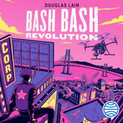 Bash Bash Revolution - Douglas Lain   Planeta de Libros