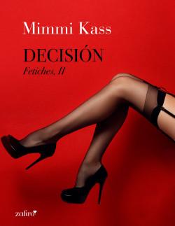 Decisión. Fetiches, II - Mimmi Kass | Planeta de Libros