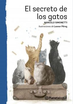 El secreto de los gatos - Marcelo Simonetti | Planeta de Libros