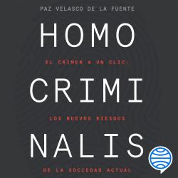 Homo criminalis - Paz Velasco de la Fuente | Planeta de Libros