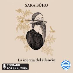 La inercia del silencio - Sara Búho | Planeta de Libros