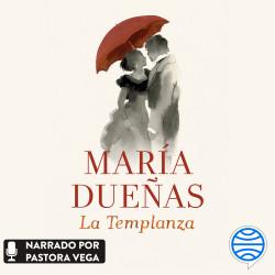 La Templanza - María Dueñas | Planeta de Libros