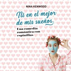 Ni en el mejor de mis sueños - Nina Kenwood   Planeta de Libros